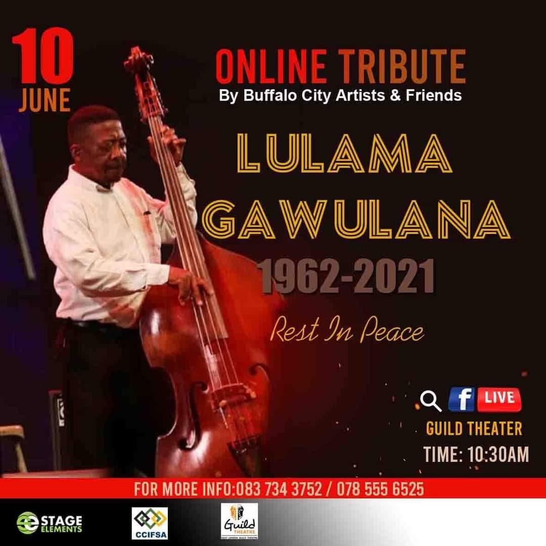 Lulama Gawulana – Online Tribute by Buffalo City Artists & Friends